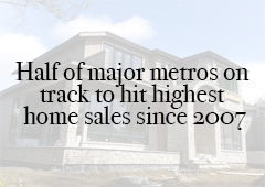Half of major metros on track to hit highest home sales since 2007